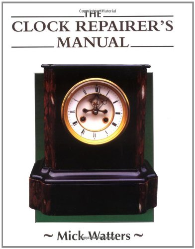 The Clock Repairer S Manual Manual Of Techniques Watch border=