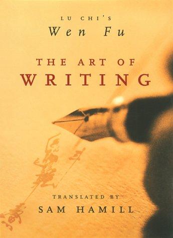 The Art of Writing: Lu Chi's Wen Fu