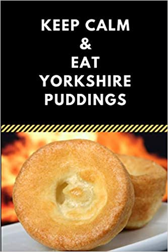 Yorkshire Pudding For 2 >> Keep Calm Eat Yorkshire Puddings A Funny 2 In 1 Half