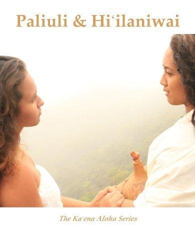 Paliuli and Hi'ilaniwai (The Ka'ena Aloha Series) (2012-05-03)
