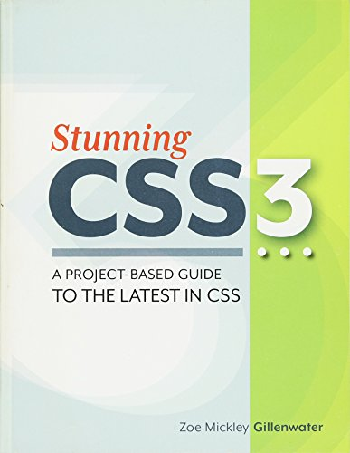 Stunning CSS3: A Project-Based Guide to the Latest in CSS (Voices That Matter) (Best Web Based Programming Language)