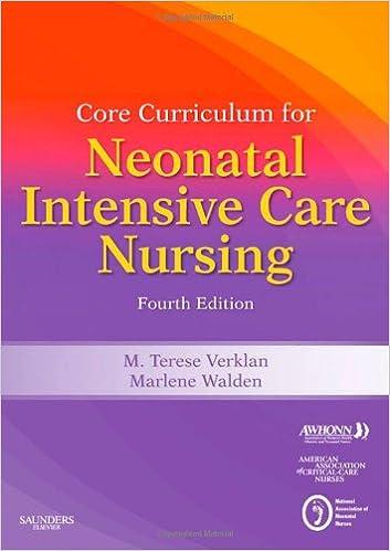Core Curriculum for Neonatal Intensive Care Nursing, 4e (Core ...
