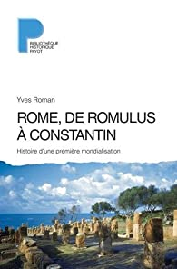 Rome, de Romulus à Constantin par Yves Roman