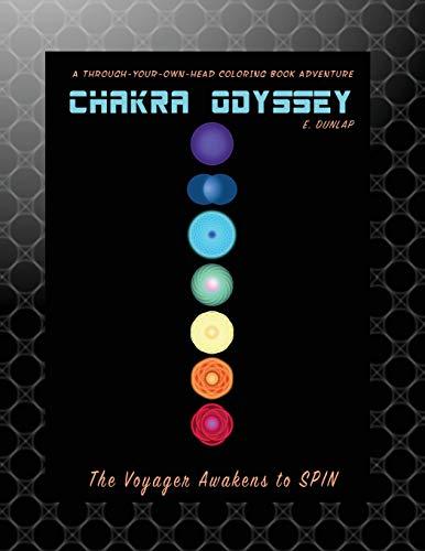 Chakra Odyssey The Voyager Awakens to Spin [Dunlap, E] (Tapa Blanda)