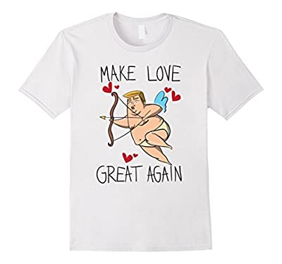 """Funny Trump Valentines day shirt """"Make love great again"""""""