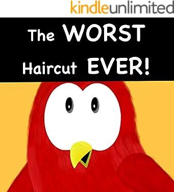 The WORST Haircut EVER! (Sammy Bird Series)