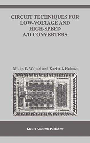 Circuit Techniques for Low-Voltage and High-Speed A/D Converters (The Springer International Series in Engineering and Computer Science)