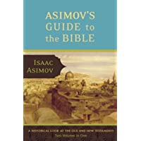 Asimov's Guide to the Bible: The Old and New Testaments/Two Volumes in One