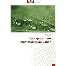 LES RAPPORTS AUX MARANTACEES AU GABON