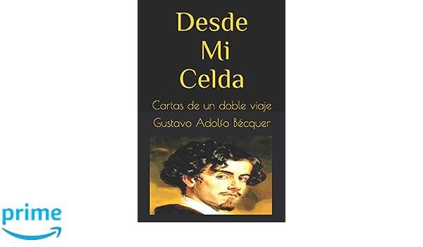 Desde Mi Celda: Cartas de un doble viaje (Spanish Edition ...