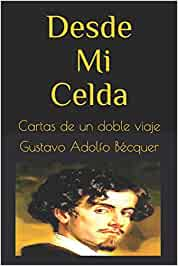 Desde Mi Celda: Cartas de un doble viaje: Amazon.es: Gustavo ...