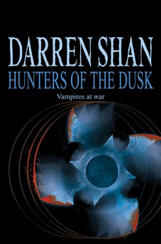 Cirque Du Freak #7: Hunters of the Dusk: Book 7 in the Saga of Darren Shan (Cirque Du Freak: Saga of Darren Shan)