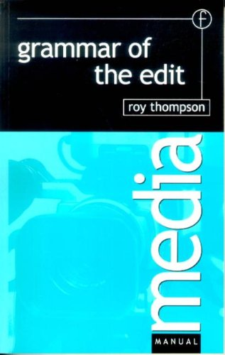 Grammar of the Edit (Media Manuals)