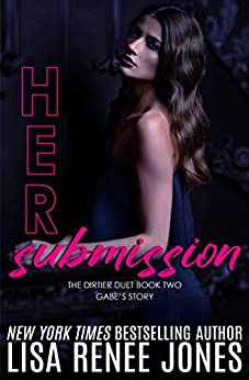 Her Submission (Dirtier Duet Book 2) by [Jones, Lisa Renee]
