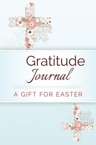 Gratitude Journal: A Gift for Easter