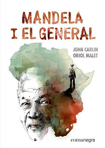 Mandela I El General por John Carlin,Oriol Malet