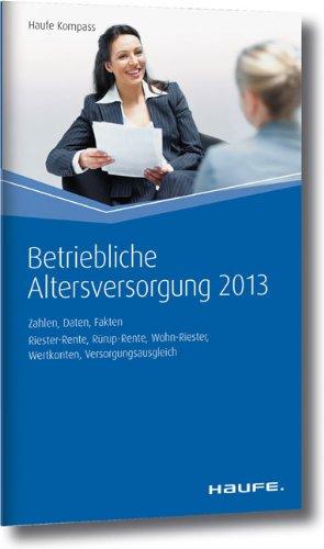 Betriebliche Altersversorgung 2013: Zahlen, Daten, Fakten
