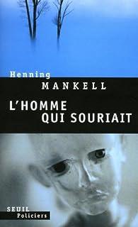 L'homme qui souriait, Mankell, Henning