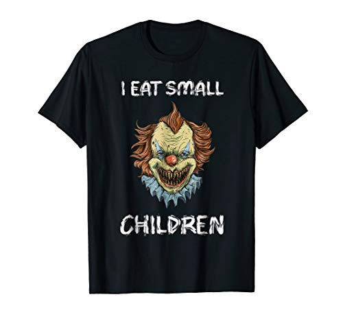 I Eat Small Children Shirt Scary Clown For Men Women KIds
