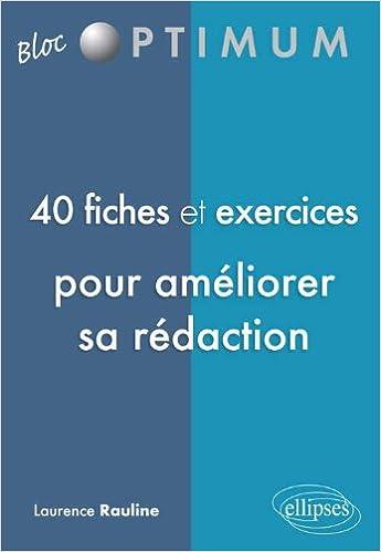 Livres gratuits en ligne 40 Fiches & Exercices pour Améliorer Sa Rédaction pdf, epub ebook