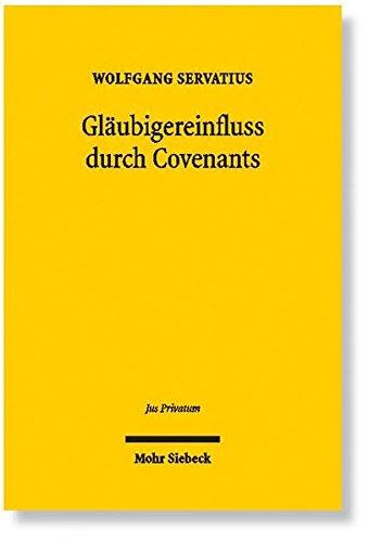 Gläubigereinfluss durch Covenants: Hybride Finanzierungsinstrumente im Spannungsfeld von Fremd- und Eigenfinanzierung (Jus Privatum, Band 137)