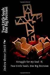 Struggle for my Soul II. Two Litttle Souls, One Big Decision (Volume 2)