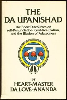 The Da Upanishad: The Short Discourses on Self-Renunciation, God-Realization, and the Illusion of Relatedness