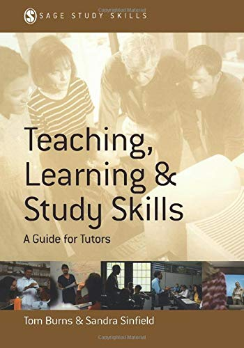 (Teaching, Learning and Study Skills: A Guide for Tutors (SAGE Study Skills Series))