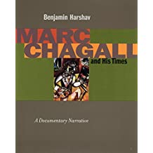 Marc Chagall and His Times: A Documentary Narrative (Contraversions: Jews and Other Differences)