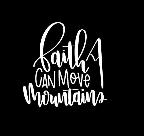 CCI Faith Can Move Mountains Decal Vinyl Sticker|Cars Trucks Vans Walls Laptop|White|5.5 x 5.5 - Decals Laptop Bible Verse