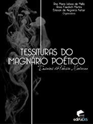 Tessituras do imaginário poético:  Ensaios de poesia moderna