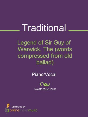 Legend of Sir Guy of Warwick, The (words compressed from old ballad)