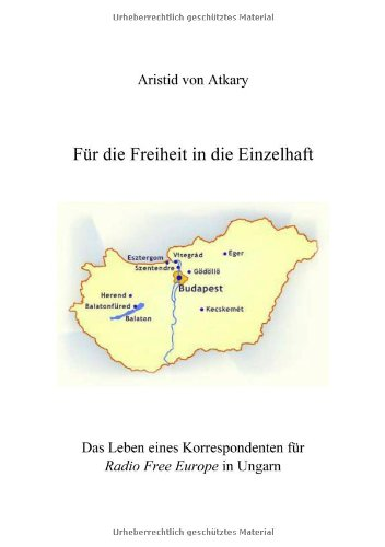 fr-die-freiheit-in-die-einzelhaft-das-leben-eines-korrespondenten-fr-radio-free-europe-in-ungarn