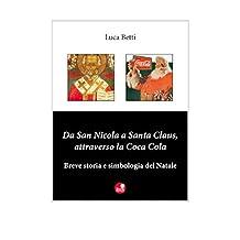 Da San Nicola a Santa Claus, attraverso la Coca Cola: Breve storia e simbologia del Natale
