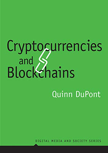 Cryptocurrencies and Blockchains (Digital Media and Society)