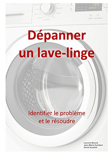 Depanner un lave-linge (French Edition)