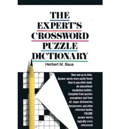 Dictionary Bantam Crossword - [(The Expert's Crossword Puzzle Dictionary)] [Author: Herbert M Baus] published on (June, 1973)