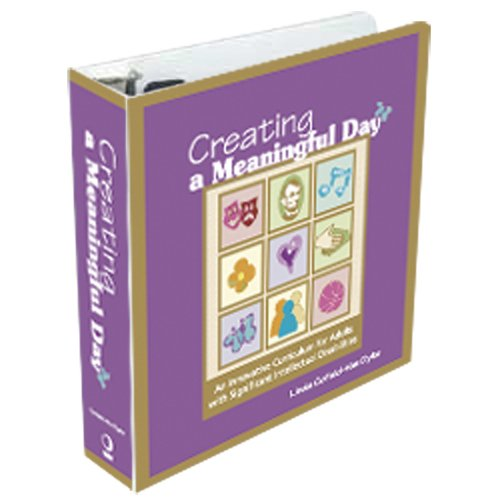 Creating a Meaningful Day: An Innovative Curriculum for Adults with Significant Intellectual Disabilities
