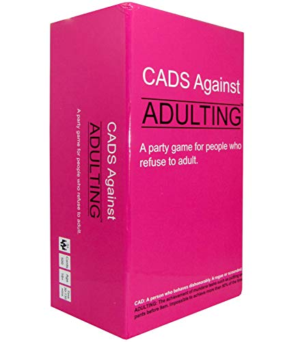 CADS Against ADULTING. A Party Game for People who Refuse to -
