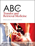 ABC of Transfer and Retrieval Medicine (ABC Series) (English Edition)