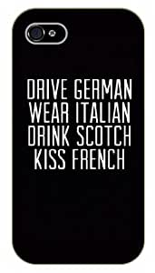 iPhone 5C Drive German, wear Italian, drink Scotch, kiss French - Black plastic case / Inspirational and motivational life quotes / SURELOCK AUTHENTIC