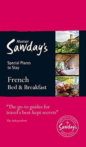 French Bed & Breakfast: Alastair Sawday's Special Places to Stay PDF