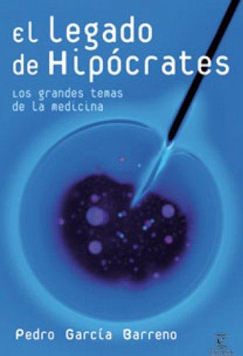 Descargar Libro El Legado De Hipócrates: Los Grandes Temas De La Medicina Pedro García Barreno