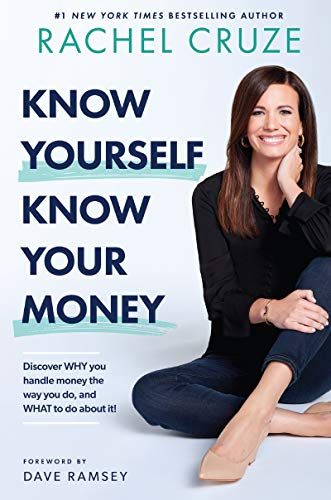 Book Cover: Know Yourself, Know Your Money: Discover WHY you handle money the way you do, and WHAT to do about it!