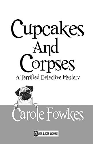 Cupcakes and Corpses (A Terrified Detective Mystery Book Five) by [Fowkes, Carole]