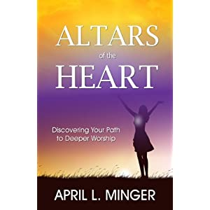 Altars of the Heart: Discovering your path to Deeper Worship