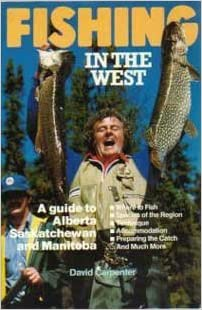 A guide to Alberta and Manitoba Fishing in the West Saskatchewan