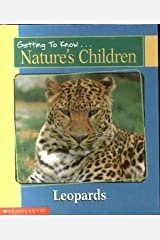 Leopards/Parrots (Getting to Know Nature's Children) Hardcover