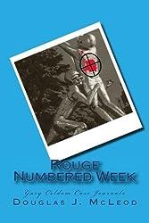 Rouge Numbered Week (Gary Celdom Case Journals) (Volume 3)