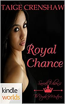 The Royals of Monterra: Royal Chance (Kindle Worlds Novella) by [Crenshaw, Taige]